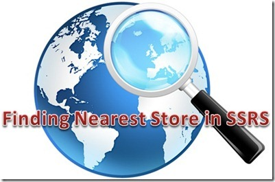 Finding Nearest Stores using SSRS Map Reports