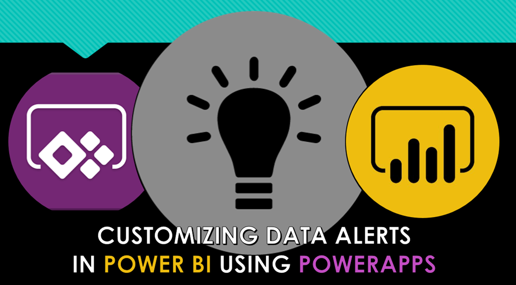 Customizing Data Alerts in Power BI using PowerApps – Some