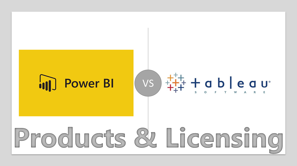 Comparing Power BI vs Tableau Licensing (as well as Products