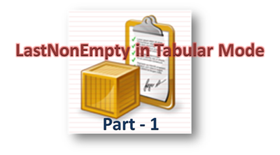 LastNonEmpty in Tabular mode : Part 1