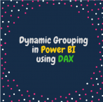 Dynamic Grouping in Power BI using DAX