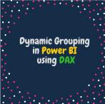 Dynamic Grouping in Power BI using DAX